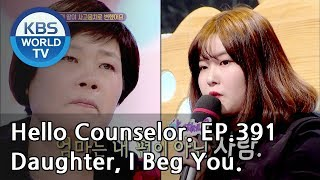 My daughter started changing once she began living alone.[Hello Counselor/ENG,THA/2018.12.10]