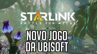 STARLINK BATTLE FOR ATLAS - Gameplay da E3 2018 e Impressões Iniciais do Novo Jogo da Ubisoft!