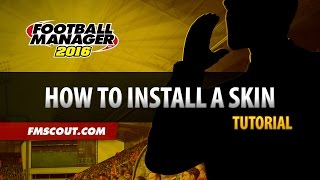 How To Download/Install A Skin For Football Manager 2016