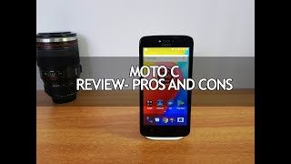 Moto C Full Review - Pros and Cons. A Missed Opportunity!!