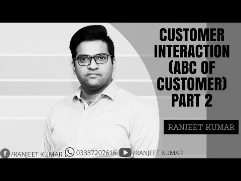 ABC OF CUSTOMER INTERACTION PART 2