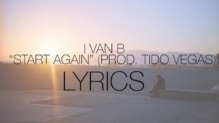 Ivan B - Start Again (Prod. Tido Vegas) | Lyrics