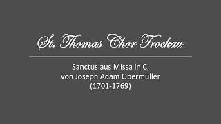 St. Thomas Chor Trockau - Sanctus aus Missa in C, von Joseph Adam Obermüller (1701-1769)