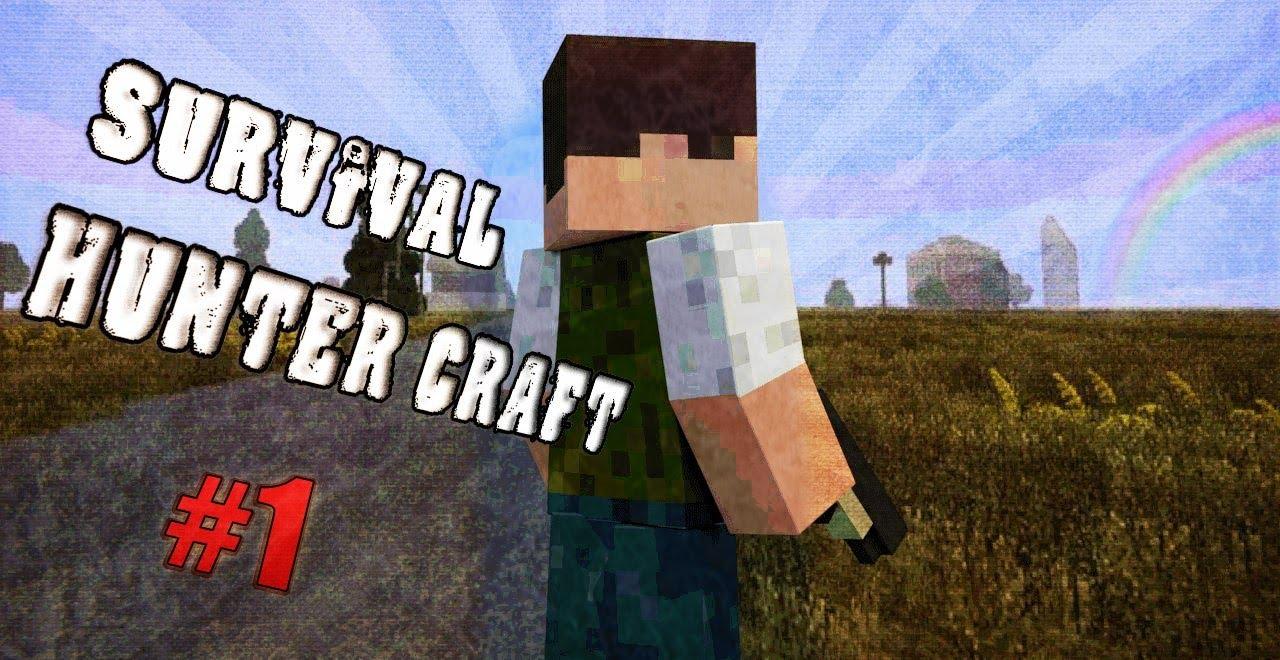 Приключения по миру Minecraft DayZ (Hunter Craft)#1 - YouTube