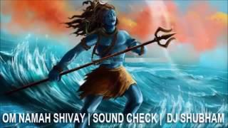 OM NAMAH SHIVAY SOUND CHECK DJ SHUBHAM