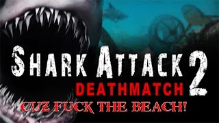 FEAR OF THE SHARK! #1 | SHARK ATTACK DEATHMATCH 2