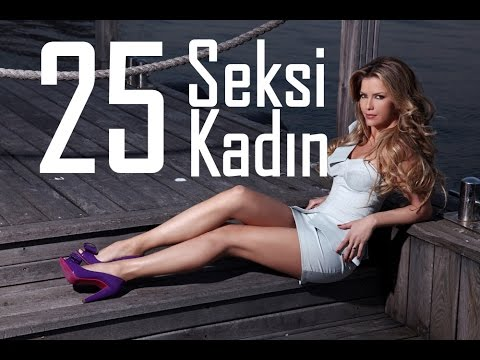 Türkiye'nin En Seksi 25 Kadını