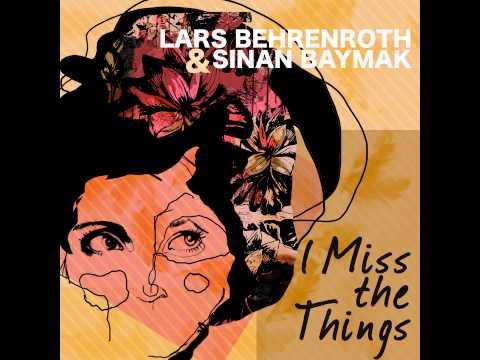 Lars Behrenroth & Sinan Baymak - I Miss The Things (Summer In Hamburg Mix) - Lounge Chill Sexy