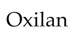 How to Pronounce Oxilan
