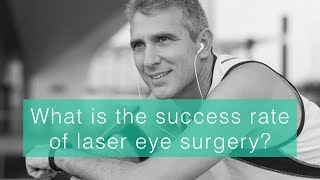 What is the success rate of laser eye surgery?