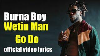 Burna Boy   Wetin Man Go Do  official video lyrics.mp3
