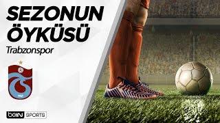 Trabzonspor 2018-2019 Sezonu Öyküsü