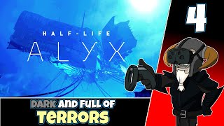 HALF-LIFE: Alyx (VR)#4 : Dark and Full of Terrors