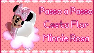 DIY - Faça você mesmo - Cesta Flor Minnie rosa EVA