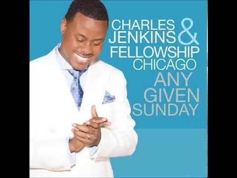 Pastor Charles Jenkins & Fellowship Chicago - Your Love Is Enough