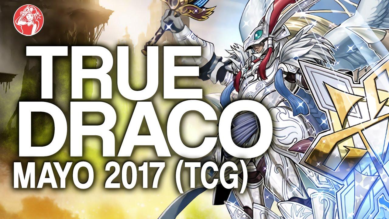 True Draco Deck 2017  May   Mayo 2017   Duels  U0026 Decklist