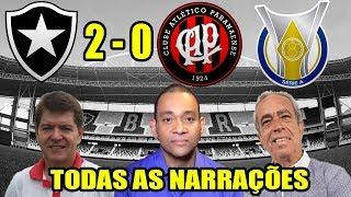Todas as narrações - Botafogo 2 x 0 Atlético PR / Brasileirão 2018