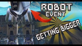 FORTNITE - ROBOT EVENT LIVE - ROBOT GETTING BIGGER NEXT BODY PART ADDED - GAMES WITH SUBS