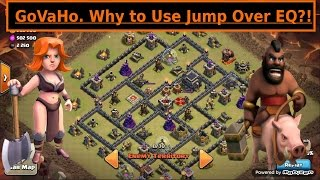 Low Hero GoVaHo. Use Jump Instead of EQ. MAX TH9 3 Star War Attacks. NEW Clash of Clans