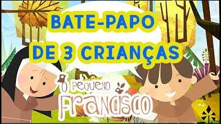 O Pequeno Francisco- 3 crianças falando sobre a série que vem emocionando pessoas de todas as idades