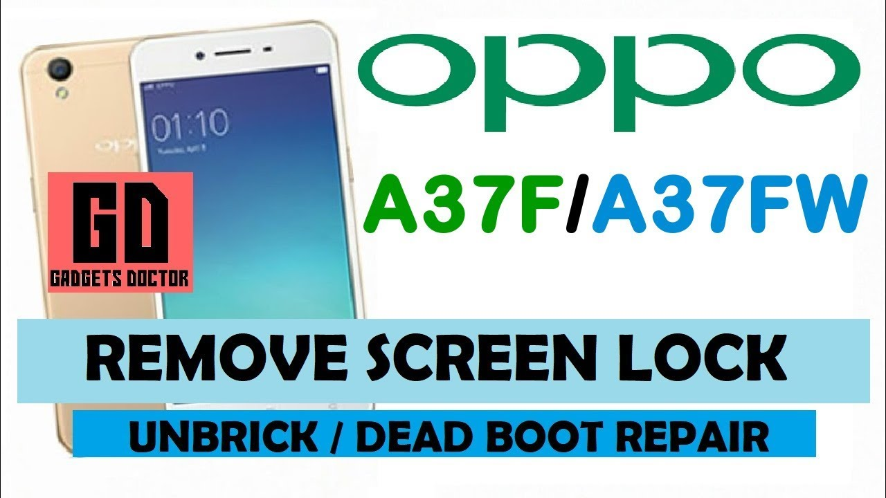 Unbrick / Dead Boot Repair / Remove Pattern Lock / Password For OPPO A37F /  A37FW by Gadgets Doctor