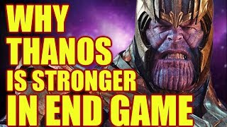 WHY THANOS IS STRONGER IN END GAME