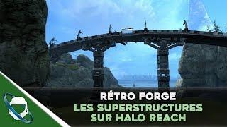 Rétro forge - Les superstructures sur Halo Reach