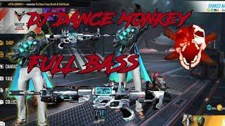 Download DJ DANCE MONKEY (TONE AND I) FULL BASS REMIX   VERSI FREE FIRE BATTLE GROUND