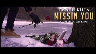 MISSIN YOU - OFFICIAL VIDEO - ROACH KILLA FT. R...