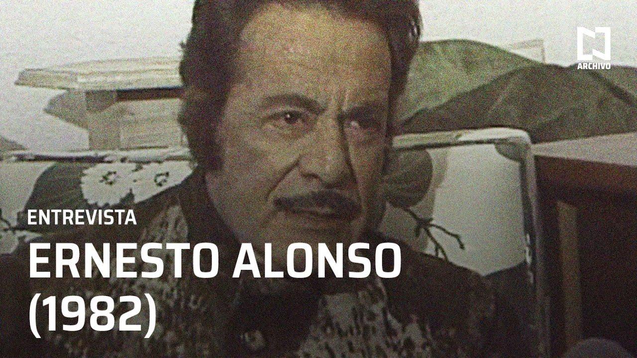 Entrevista a Ernesto Alonso (1982)