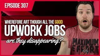 JMS307: Where Are All the Good Upwork Jobs?