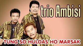 Trio Ambisi - Tung Su Huloas Ho Marsak (Official Karaoke Video)