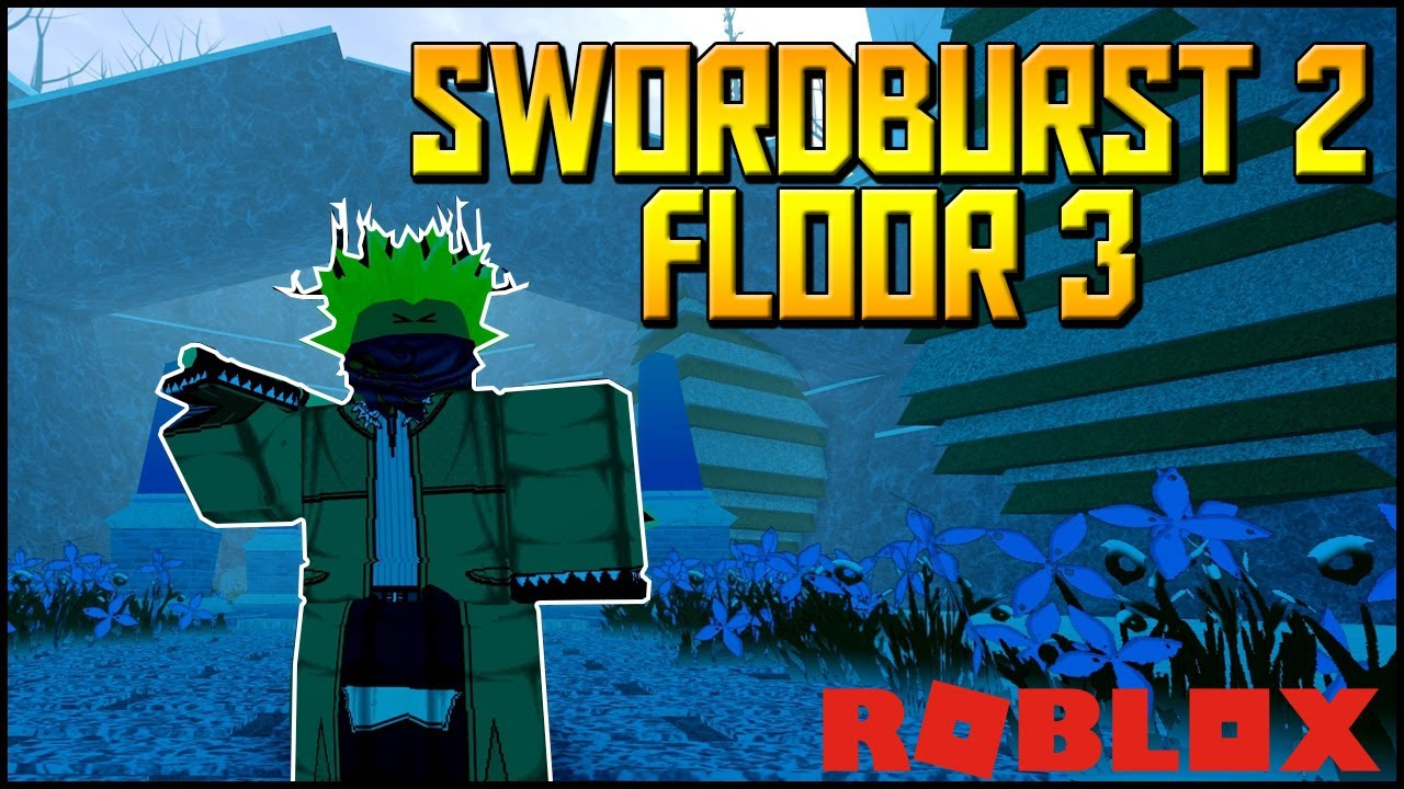 Journey to floor 3 sword burst 2 roblox youtube for Floor 5 map swordburst 2