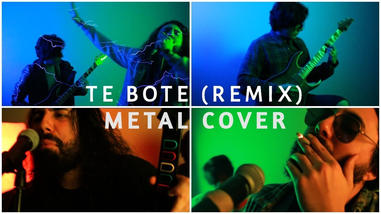 Te Bote Remix Cover EN 7 GENEROS DE METAL (THRASH POWER NU Y MAS) Nicky Jam Ozuna Bad Bunny