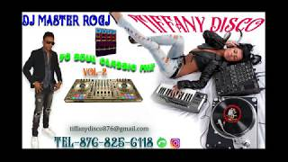 TIFFANY DISCO DJ MASTER ROGJ 70 SOULCLASSIC MIX VOL-2 TEL-876-825-6118