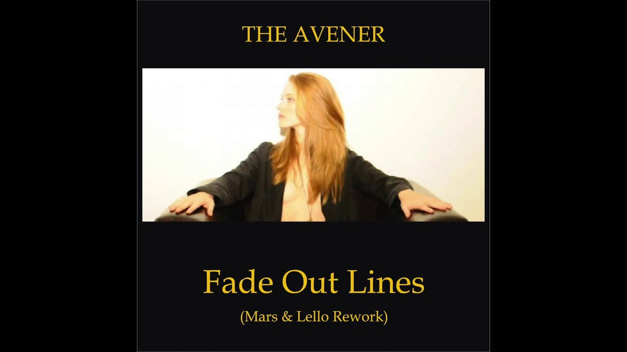 The Avener  Fade Out Lines Mars  lello Rework  YouTube