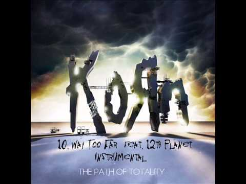 KoRn - Way Too Far (feat. 12th Planet) (Instrumental)