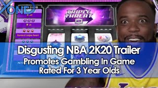 Disgusting NBA 2K20 Trailer Promotes Gambling In Game Rated For 3 Year Olds And Above