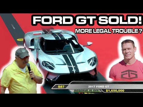 Another 2017 FORD GT sold ILLEGALLY;  more Legal trouble with JOHN CENA and MECUM?