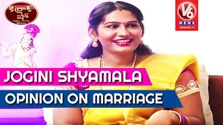 jogini-shyamala-opinion-on-marriage-kirrak-show-v6-news