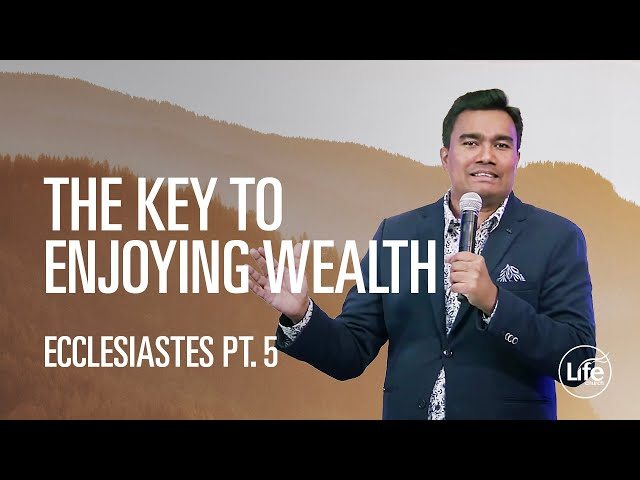 The Key To Enjoying Wealth | The Book of Ecclesiastes | Rev Paul Jeyachandran