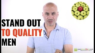 Stand Out To Quality Men [How To]
