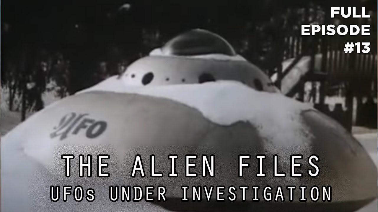 Download The Alien Files: UFOs Under Investigation (Full Episode S1|E13)