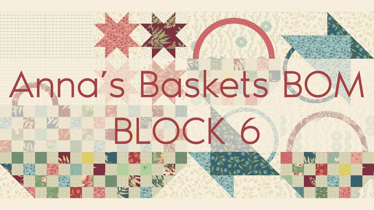 Anna Basket BOM Block 6