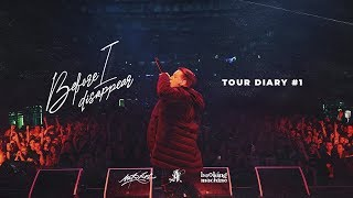 MARKUL — BEFORE I DISAPPEAR TOUR DIARY #1