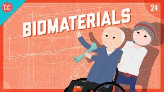 Biomaterials: Crash Course Engineering #24