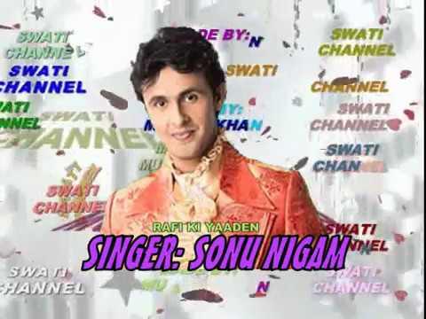AAYA RE KHILONE WALA ( Singer, Sonu Nigam ) RAFI KI YAADEN