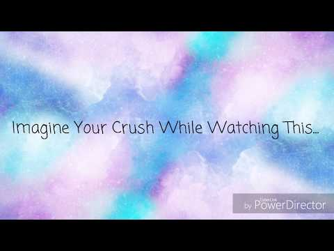 Imagine Your Crush While Watching This    - YouTube