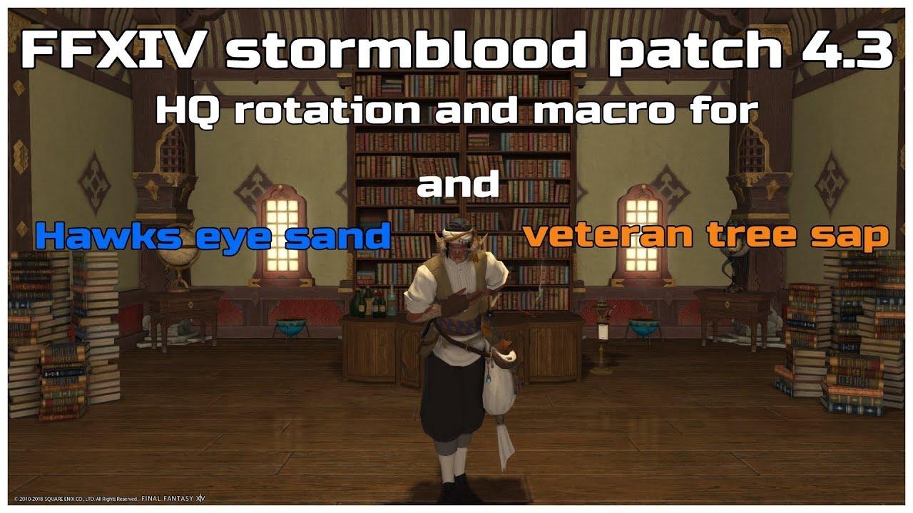 FFXIV stormblood patch 4 3 HQ rotation and macro for Hawk eye sand and  veteran tree sap - getplaypk