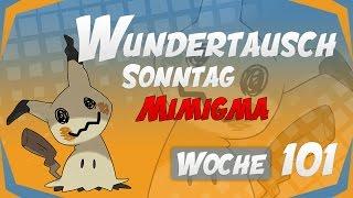 Wundertausch Sonntag - Woche 101 (Mimigma) - Pokémon Sonne und Mond